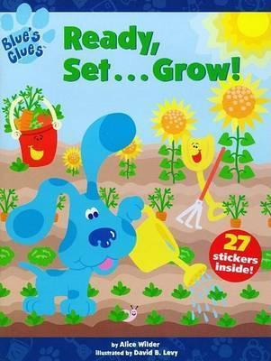Ready, Set-- Grow! by Alice Wilder