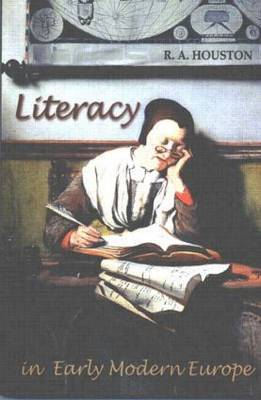 Literacy in Early Modern Europe by R.A. Houston image
