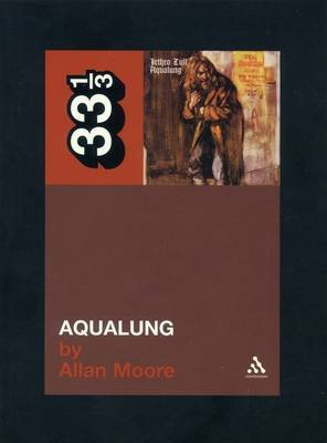 Jethro Tull's Aqualung by Allan Moore