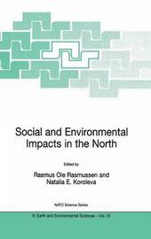 Social and Environmental Impacts in the North: Methods in Evaluation of Socio-Economic and Environmental Consequences of Mining and Energy Production in the Arctic and Sub-Arctic