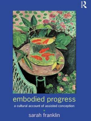 Embodied Progress by Sarah Franklin image
