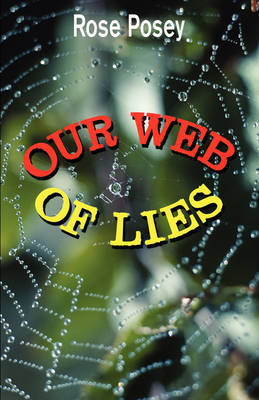 Our Web of Lies by Rose Posey