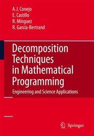 Decomposition Techniques in Mathematical Programming by Antonio J Conejo