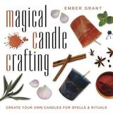Magical Candle Crafting by Ember Grant