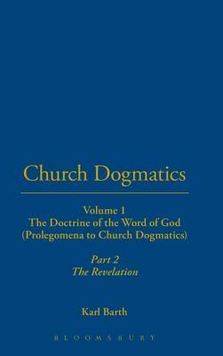 Church Dogmatics: v.1 by Karl Barth