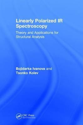Linearly Polarized IR Spectroscopy by Bojidarka Ivanova image