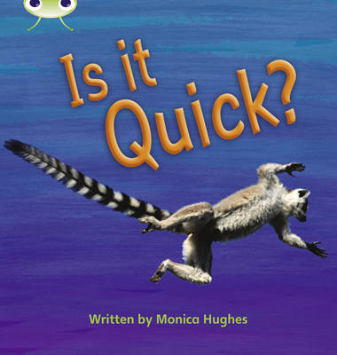Is it Quick?: Set 07 by Monica Hughes