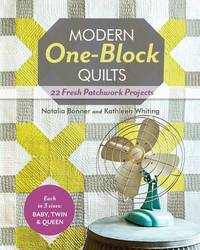 Modern One Block Quilts by Natalia Bonner