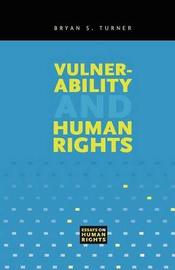 Vulnerability and Human Rights by Bryan S Turner
