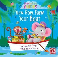 Peek and Play Rhymes: Row, Row, Row Your Boat by Pat-A-Cake