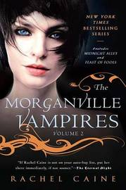 The Morganville Vampires 2 in 1 Volume #2 (Midnight Alley / A Feast of Fools) by Rachel Caine