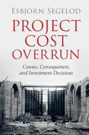 Project Cost Overrun by Esbjorn Segelod
