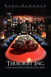 Terrorist Inc. by Kent Hammond
