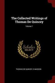 The Collected Writings of Thomas de Quincey; Volume 1 by Thomas De Quincey image