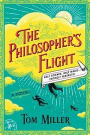 The Philosopher's Flight by Tom Miller