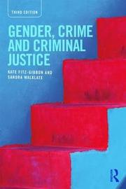 Gender, Crime and Criminal Justice by Kate Fitz-Gibbon