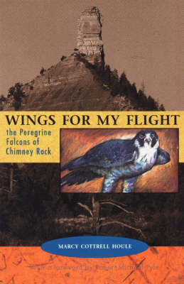 Wings for My Flight: The Peregrine Falcons of Chimney Rock by Marcy Cottrell Houle image
