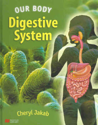 Our Body Digestive System Macmillan Library by Cheryl Jakab image