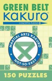Green Belt Kakuro by Conceptis Puzzles