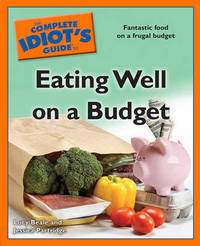 The Complete Idiot's Guide to Eating Well on a Budget by Lucy Beale image