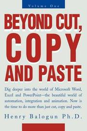 Beyond Cut, Copy and Paste by Henry I Balogun