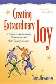 Creating Extraordinary Joy by Chris Alexander
