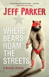 Where Bears Roam the Streets by Jeff Parker