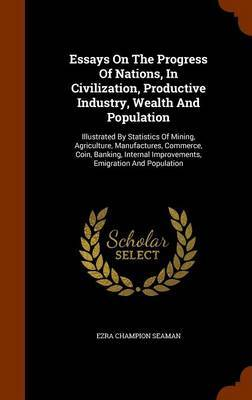 Essays on the Progress of Nations, in Civilization, Productive Industry, Wealth and Population by Ezra Champion Seaman image
