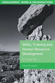 Skills, Training and Human Resource Development by Irena Grugulis
