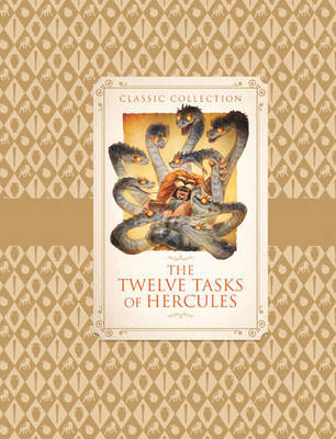 Classic Collection: the Twelve Tasks of Hercules by Saviour Pirotta image