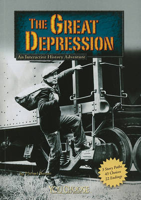Great Depression: An Interactive History Adventure by Michael Burgan
