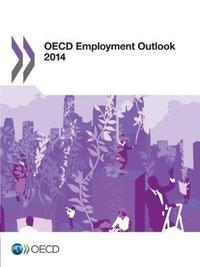 OECD Employment Outlook 2014 by OECD: Organisation for Economic Co-operation and Development