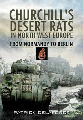 Churchill's Desert Rats in North-West Europe by Patrick Delaforce image