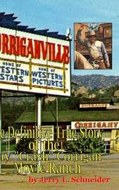 Corriganville by Jerry L Schneider