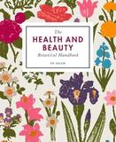 The Health and Beauty Botanical Handbook by Pip Waller