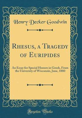 Rhesus, a Tragedy of Euripides by Henry Decker Goodwin image