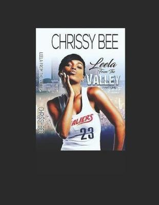 Leela From The Valley Part One by Chrissy Bee Compton-Johnson