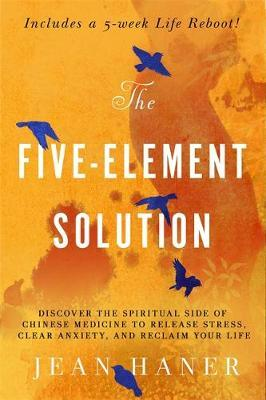 The Five-Element Solution by Jean Haner