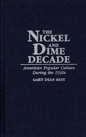 The Nickel and Dime Decade by Gary Dean Best