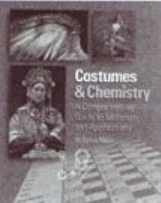 Costumes and Chemistry: A Comprehensive Guide to Materials and Applications by Sylvia Moss