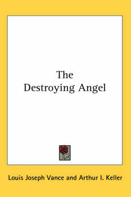 The Destroying Angel by Louis Joseph Vance