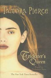 Trickster's Queen (Tricksters #2) by Tamora Pierce