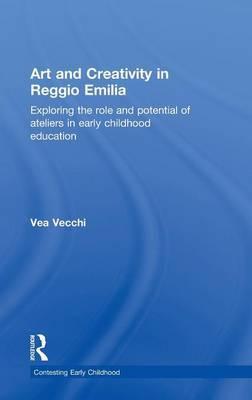 Art and Creativity in Reggio Emilia by Vea Vecchi