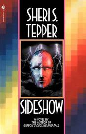 Sideshow by Sheri S Tepper