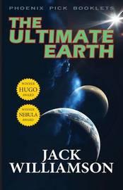 The Ultimate Earth - Hugo and Nebula Winner by Jack Williamson