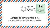 Letters to My Future Self: Write Now. Read Later. Treasure Forever. by Lea Redmond