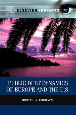 Public Debt Dynamics of Europe and the U.S. by Dimitris N Chorafas image