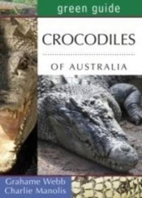 Green Guide to Crocodiles of Australia by Grahame Webb image