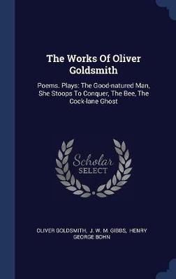 The Works of Oliver Goldsmith by Oliver Goldsmith image