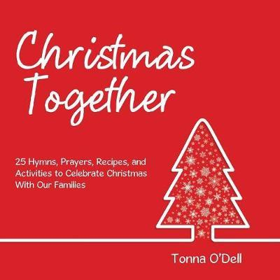 Christmas Together by Tonna O'Dell